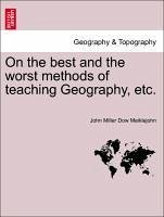 On the best and the worst methods of teaching Geography, etc. - Meiklejohn, John Miller Dow