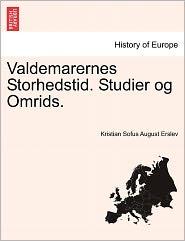 Valdemarernes Storhedstid. Studier Og Omrids. - Kristian Sofus August Erslev