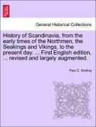 Sinding, Paul C.: History of Scandinavia, from the early times of the Northmen, the Seakings and Vikings, to the present day. ... First English edition, ... revised and largely augmented.