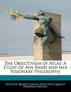 The Objectivism of Atlas: A Study of Ayn Rand and Her Visionary Philosophy - Scaglia, Beatriz