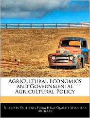Agricultural Economics And Governmental Agricultural Policy - Sb Jeffrey