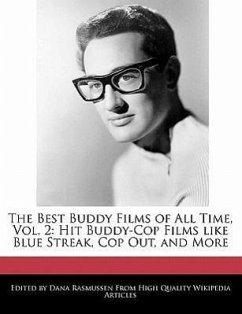 The Best Buddy Films of All Time, Vol. 2: Hit Buddy-Cop Films Like Blue Streak, Cop Out, and More - Rasmussen, Dana