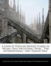"""A Look at Popular Movies Filmed in Milan, Italy Including """"Nine,"""" """"The International,"""" and """"Grand Prix&qu - Simon, Lyle"""