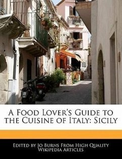 A Food Lover's Guide to the Cuisine of Italy: Sicily - Burns, Jo