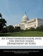An Unauthorized Look Into the United States Department of State