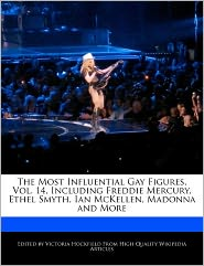 The Most Influential Gay Figures, Vol. 14, Including Freddie Mercury, Ethel Smyth, Ian Mckellen, Madonna And More - Victoria Hockfield