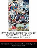 Best Movies Based on Comic Books, Vol. 5: 300 and Superman Returns