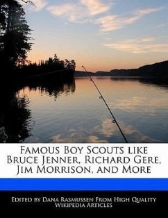 Famous Boy Scouts Like Bruce Jenner, Richard Gere, Jim Morrison, and More - Rasmussen, Dana