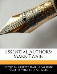 Essential Authors: Mark Twain - Juliette Hall
