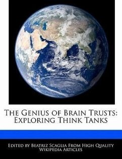 The Genius of Brain Trusts: Exploring Think Tanks - Scaglia, Beatriz