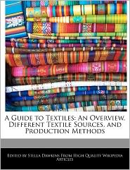 A Guide to Textiles: An Overview, Different Textile Sources, and Production Methods - Stella Dawkins