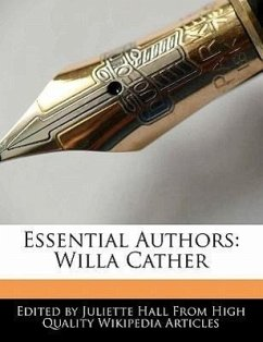 Essential Authors: Willa Cather - Hall, Juliette
