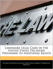 Landmark Legal Cases in the United States: Decisions Pertaining to Individual Rights - Beatriz Scaglia