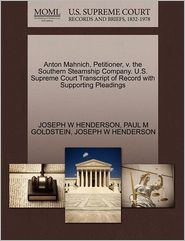 Anton Mahnich, Petitioner, V. The Southern Steamship Company. U.S. Supreme Court Transcript Of Record With Supporting Pleadings - Joseph W Henderson, PAUL M GOLDSTEIN
