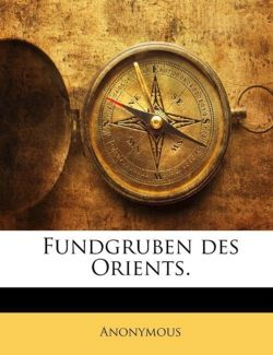 Fundgruben Des Orients, Volume 1... (German Edition)