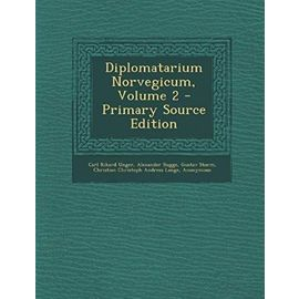 Diplomatarium Norvegicum, Volume 2 - Primary Source Edition (Germanic Languages Edition) - Gustav Storm