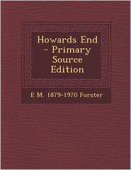 Howards End - E.M. 1879-1970 Forster
