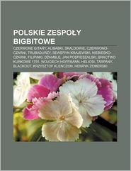 Polskie Zespo y Bigbitowe: Czerwone Gitary, Alibabki, Skaldowie, Czerwono-Czarni, Trubadurzy, Seweryn Krajewski, Niebiesko-Czarni, Filipinki - R.D.O. Wikipedia