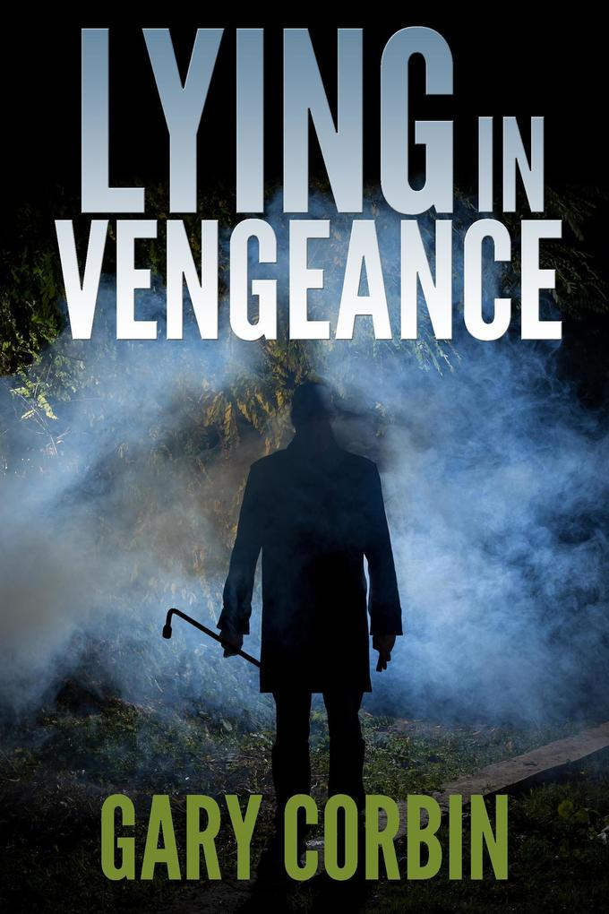Lying in Vengeance (Lying Injustice Thrillers #2)