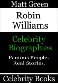Robin Williams: Celebrity Biographies - Matt Green