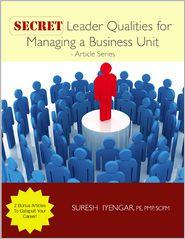 Secret Leader Qualities for Managing a Business Unit - Suresh Iyengar