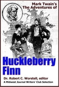 Mark Twain's The Adventures of Huckleberry Finn - Dr. Robert C. Worstell, Mark Twain, Midwest Journal Writers' Club