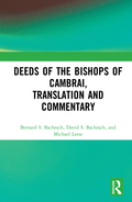 Deeds of the Bishops of Cambrai, Translation and Commentary - Bernard S. Bachrach