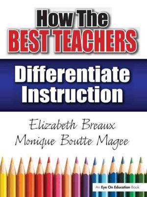 How the Best Teachers Differentiate Instruction - Monique Magee, Elizabeth Breaux