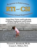 Response to Intervention and Continuous School Improvement - Connie Hebert, Victoria Bernhardt