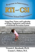 Response to Intervention and Continuous School Improvement: Using Data, Vision and Leadership to Design, Implement, and Evaluate a Schoolwide Preventi - Bernhardt, Victoria