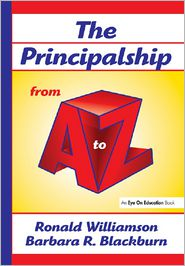 The Principalship From A to Z - Ronald Williamson