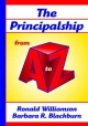 Principalship From A to Z, The - Ronald Williamson;  Barbara R. Blackburn