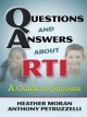 Questions & Answers About RTI - Heather Moran;  Anthony Petruzzelli