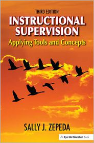 Instructional Supervision: Applying Tools and Concepts - Sally J. Zepeda