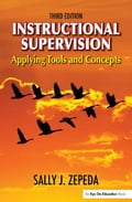 Instructional Supervision: Applying Tools and Concepts - Zepeda, Sally J.