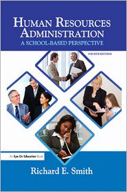 Human Resources Administration: A School Based Perspective - Richard Smith