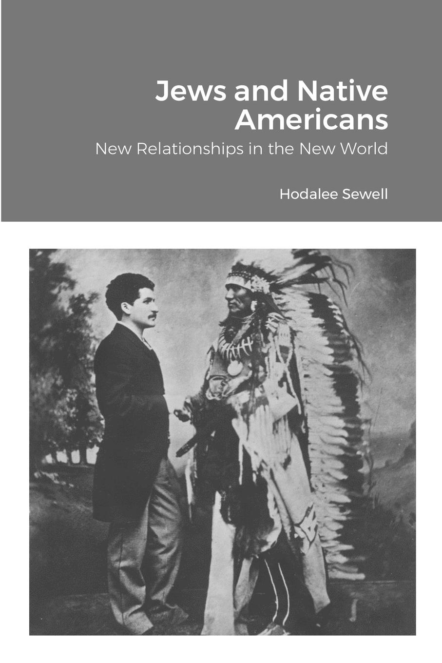 Jews and Native Americans - Sewell, Hodalee