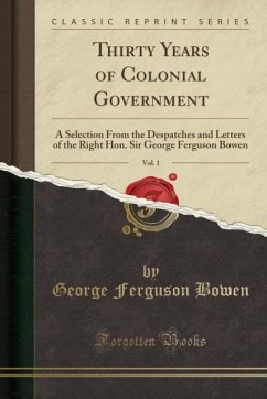 Thirty Years of Colonial Government, Vol. 1