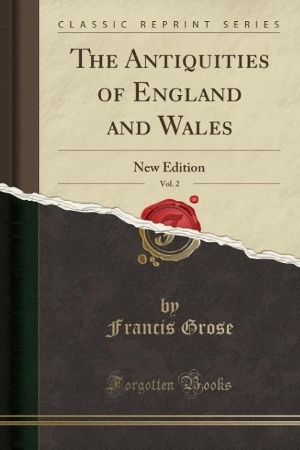 The Antiquities of England and Wales, Vol. 2 als Taschenbuch von Francis Grose - Forgotten Books