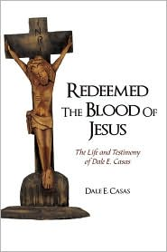 Redeemed The Blood Of Jesus - Dale E. Casas