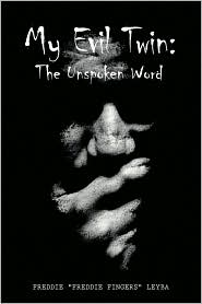 My Evil Twin: : The Unspoken Word