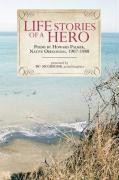 Life Stories of a Hero: Selections from the Poetry of Howard Palmer, Native Oregonian, 1907-1988