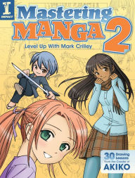Mastering Manga 2: Level Up with Mark Crilley - Mark Crilley