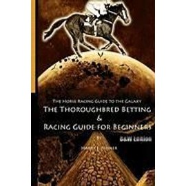 The Horse Racing Guide to the Galaxy - B&w Edition the Kentucky Derby - Preakness - Belmont - Harry J. Misner