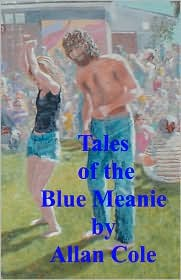 Tales of the Blue Meanie - Allan Cole