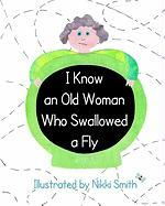 I Know an Old Woman Who Swallowed a Fly