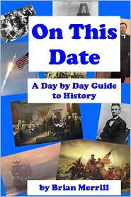 On This Date: A Day by Day Guide to History - Brian Merrill