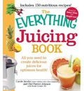 The Everything Juicing Book - Carole Jacobs