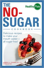 The No-Sugar Cookbook: Delicious Recipes to Make Your Mouth Water. all Sugar Free! - Kimberly A. Tessmer