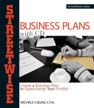Streetwise Business Plans: Create a Business Plan to Supercharge Your Profits! - Michele Cagan